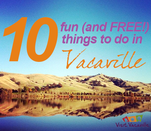 10 fun and free things to do in Vacaville